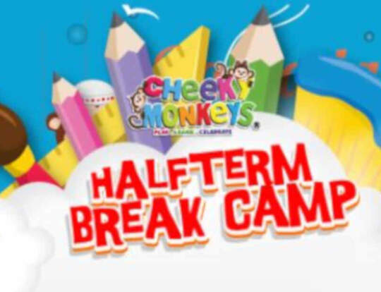 Half Term Break Camp @ Cheeky Monkeys @ Dubai